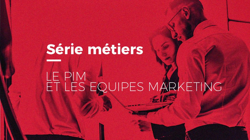 Equipes marketing utilisant un PIM