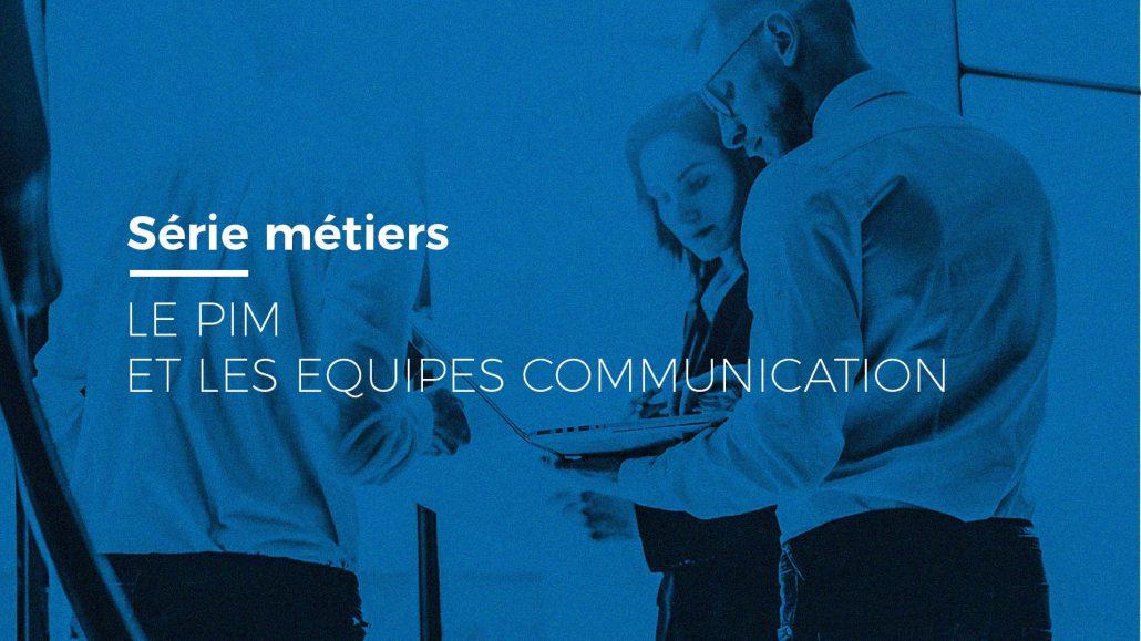 Equipes communication logiciel PIM et DAM