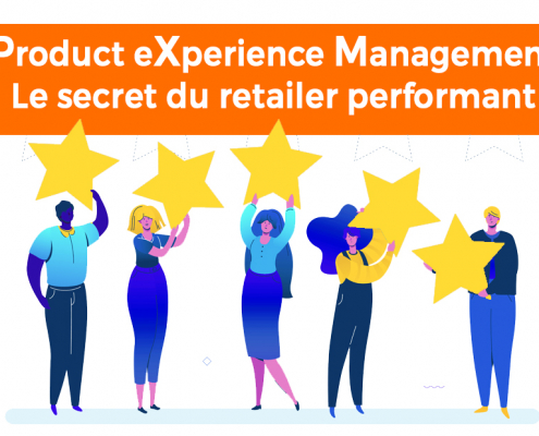 Qu'est ce que le product experience management ou PXM ? Guide de la gestion de l'expérience produit