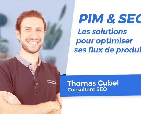 PIM et SEO : les solutions de Thomas Cubel pour optimiser ses flux de produits