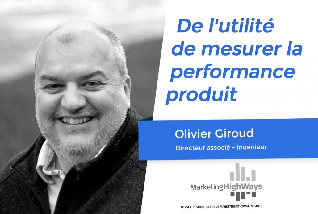 La performance produit expliquée par Olivier Giroud de Marketing Highways